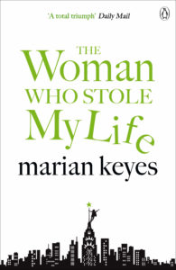 The Woman Who Stolen My Life by Marian Keyes